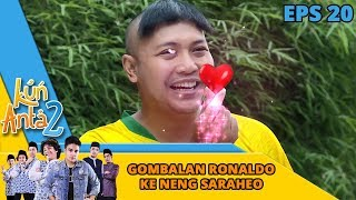 Opaa Opaa, Gombalan Ronaldo ke Neng Sarahengyo - Kun Anta 2 Eps 20