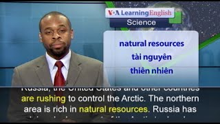 Phát âm chuẩn - Anh ngữ đặc biệt: Countries Compete for Oil in the Arctic (VOA)