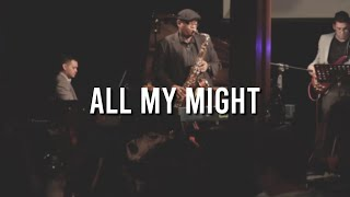 Freelatinsoul Band - All My Might (Kirk Whalum)