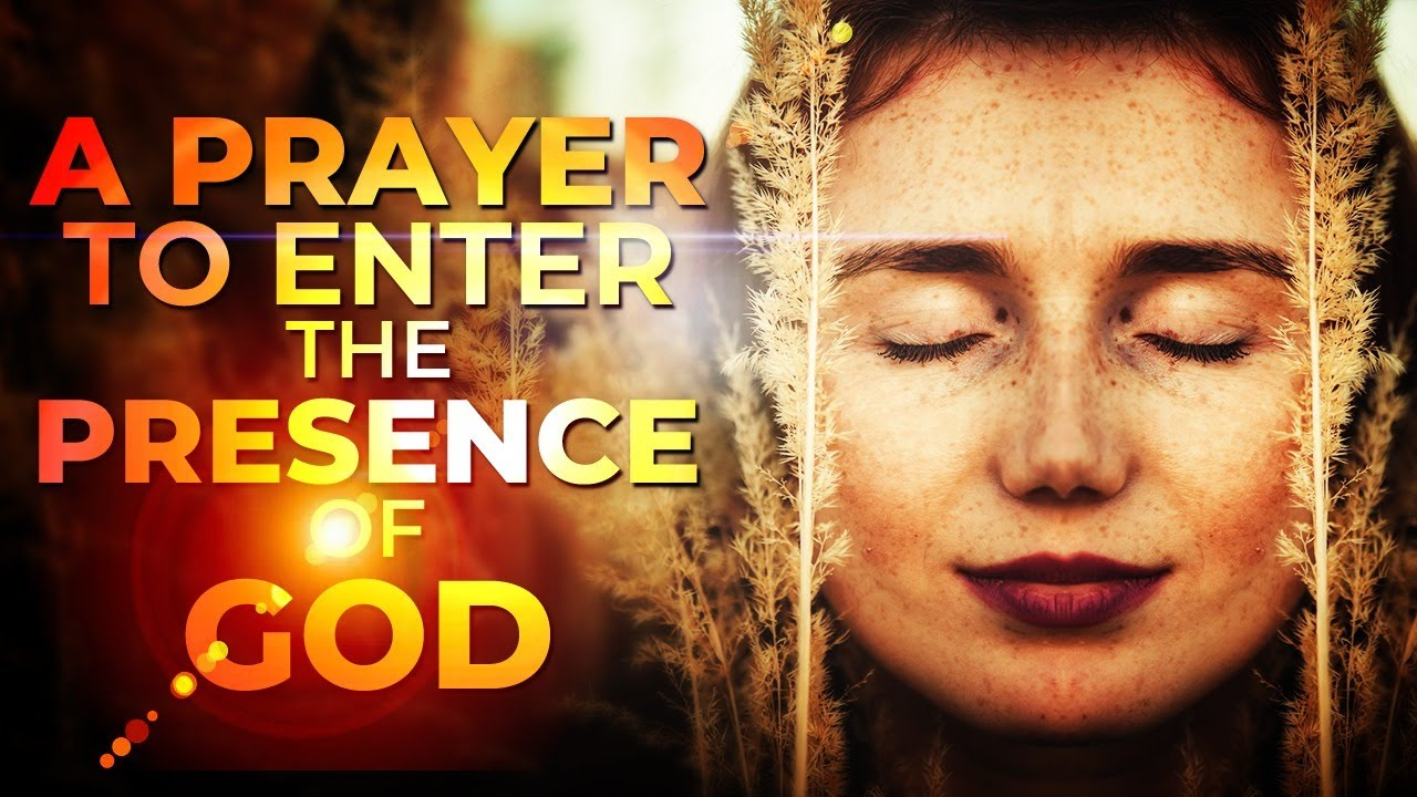 A Life Changing Prayer To Invite God's Presence ᴴᴰ