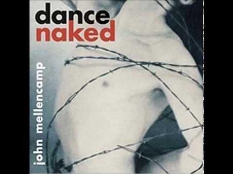 L U V   John Mellencamp (Dance Naked)