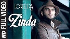 Zinda Full Video | Lootera | Ranveer Singh, Sonakshi Sinha | Amit Trivedi | Amitabh Bhattacharya