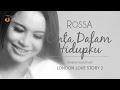 Images Rossa - Cinta Dalam Hidupku (OST. London Love Story 2)
