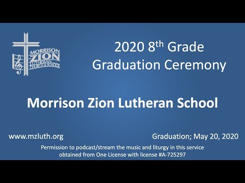 5/20/20 - 7:00 pm - 8th Grade Graduation - Morrison Zion Lutheran School