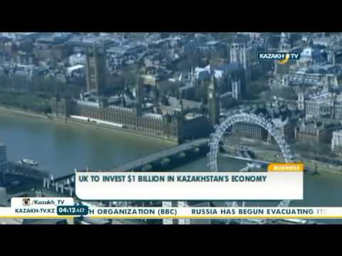 UK to invest $1 billion in Kazakhstan's economy - Kazakh TV