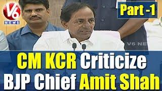 CM KCR Criticize BJP Chief Amit Shah | Demands Apology | Press Meet | Part 1 | V6 News