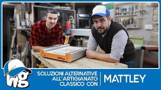 Soluzioni alternative all'artigianato classico con Mattley