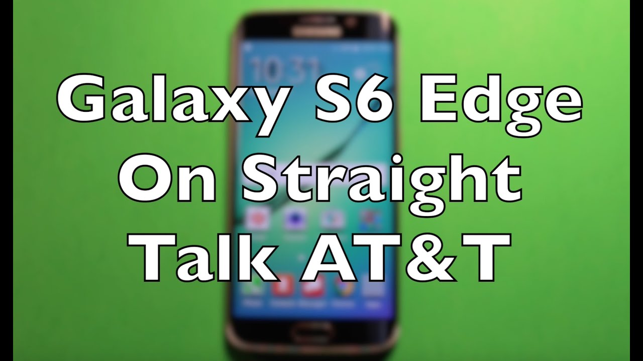 Setup Samsung Galaxy S6 Edge On Straight Talk