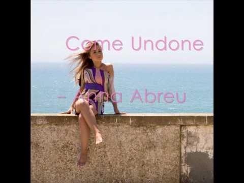 Anna Abreu Come Undone with lyrics - YouTube