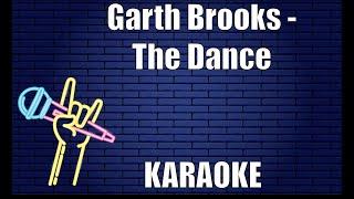 Garth Brooks - The Dance (Karaoke)