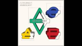 Clean Bandit - Stronger (Aribedo Edit)