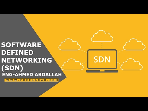 Software-Defined Networking (SDN) By Eng-Ahmed Abdallah | Arabic