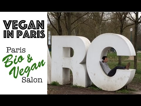 Paris Bio & Vegan Salon + Day #3⎜30 VIDEOS IN 30 DAYS