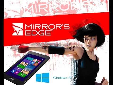 Mirrors Edge on ASUS VivoTab Note 8 (Windows 10) (Intel Atom Z3740)