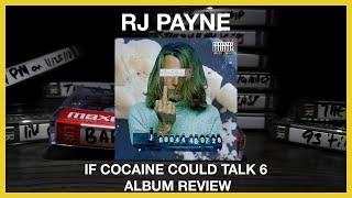 RJ Payne - If Cocaine Could Talk 6 Album Review