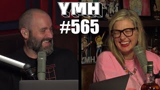 Your Mom's House Podcast - Ep. 565