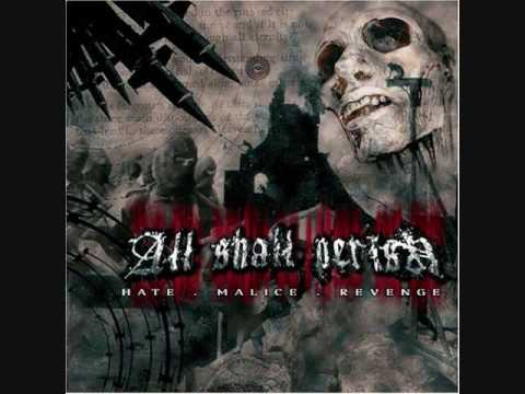 All Shall Perish-Hate.Malice-Our Own Grave