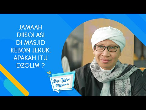 Jamaah Diisolasi di Masjid Kebon Jeruk, Apakah Itu Dzolim ? - Buya Yahya Menjawab