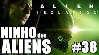 Alien Isolation - No Ninho dos Aliens (Série - Parte 38)