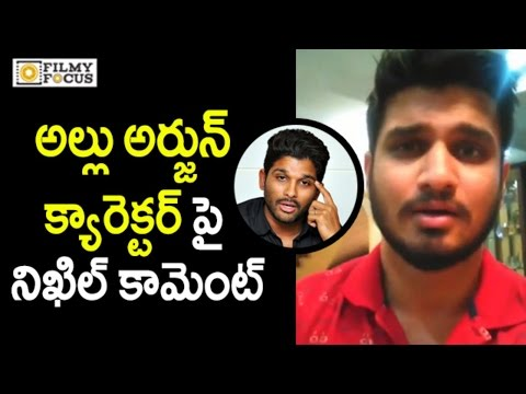 Nikhil Sensational Comments On Allu Arjun Character || Nikhil Latest Interview - Filmyfocus.com