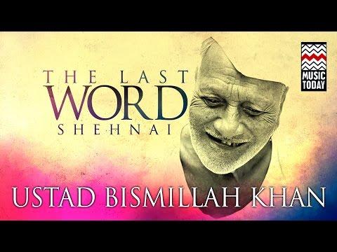 The Last Word in Shehnai | Audio Jukebox | Classical | Instrumental | Ustad Bismillah Khan