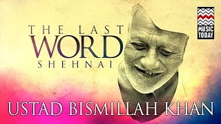 The Last Word in Shehnai | Audio Jukebox | Classical | Instrumental | Ustad Bismillah Khan