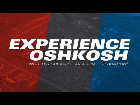 EAA AirVenture Oshkosh 2018 – Experience Oshkosh