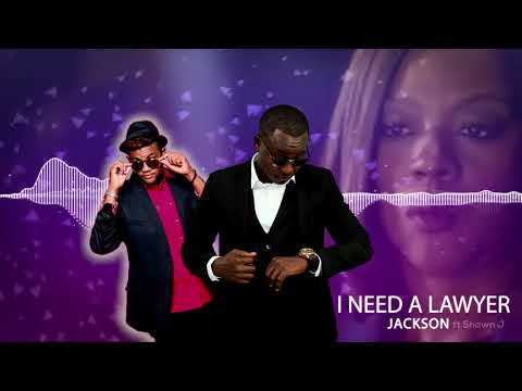 Jackson - I need a lawyer ft Shawn J