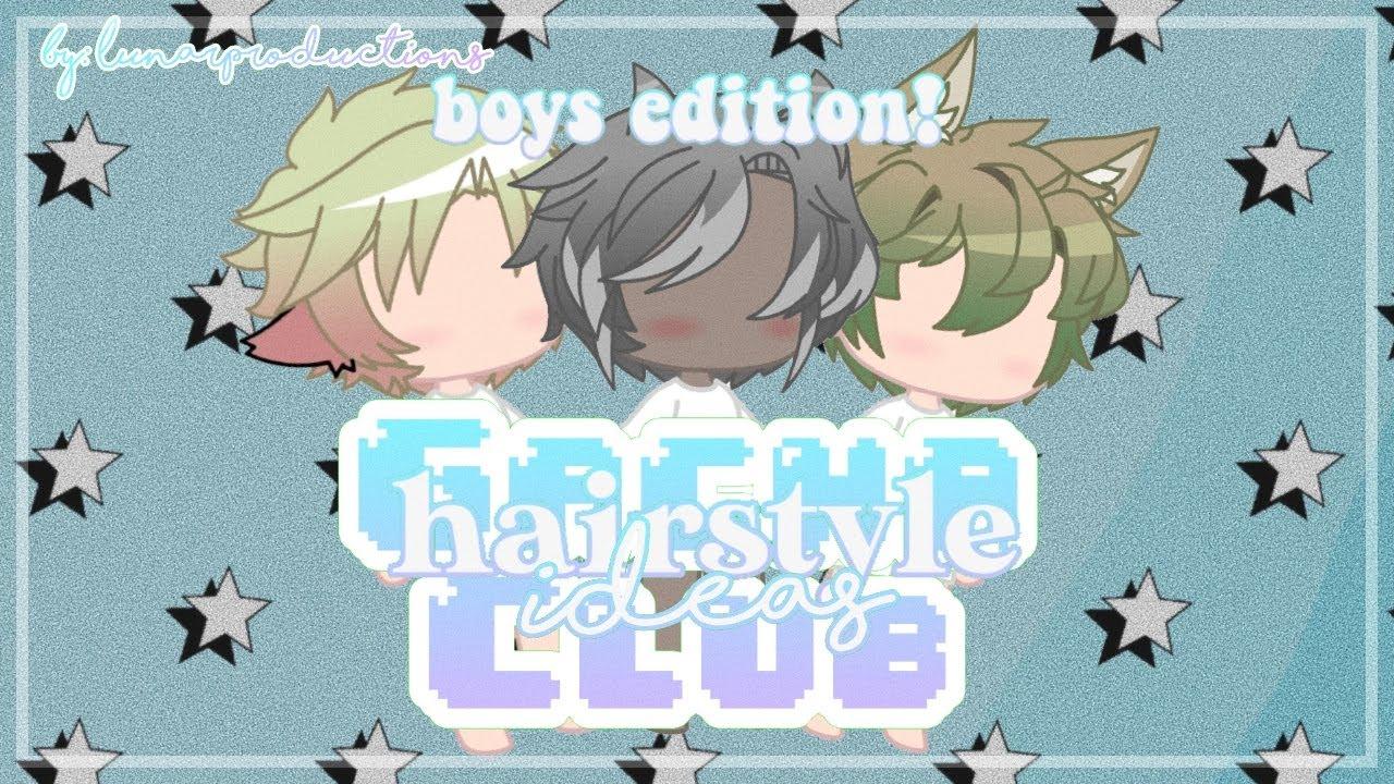 Gacha Club Hairstyle Ideas Boys Edition Lunar Productions Youtube