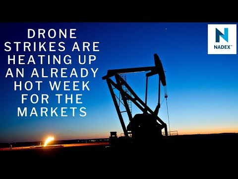 Drone Strikes are Heating up an Already Hot Week for the Markets