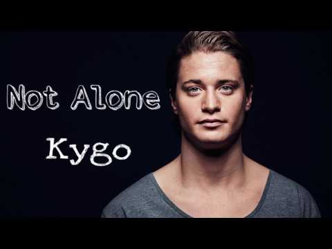 Not Alone - Kygo ft. Rhodes