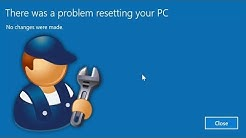 How To FIX There was a problem resetting your PC - No changes were made