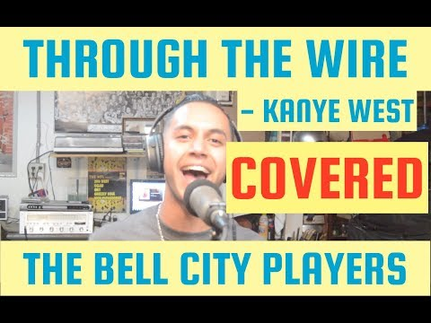 Through The Wire - Kanye West COVERED