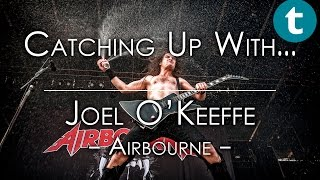 Catching up with: Joel O'Keeffe, Airbourne