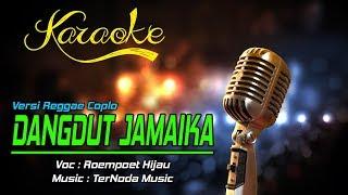 Karaoke Lagu DANGDUT JAMAIKA - Roempoet Hijau
