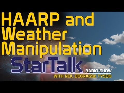 Neil deGrasse Tyson on HAARP and Weather Manipulation