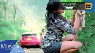 Ithin Ayemath - Yasassri Algama