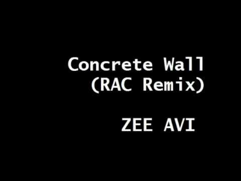 Concrete Wall Rac Remix Zee Avi Youtube