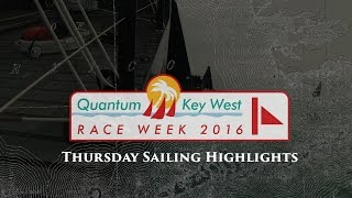 2016 Quantum Key West Race Week - Thursday Sailing Highlights