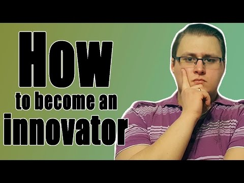 Ideas, Innovations║How to become an innovator