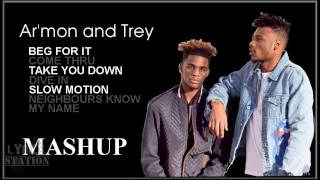 Gambar cover Lyrics: Armon and Trey - Beg For It | Come Thru | Take You Down | Nice & Slow | Slow Motion Mashup