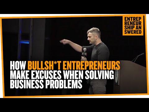 How Bullsh*t Entrepreneurs Make Excuses When Solving Business Problems