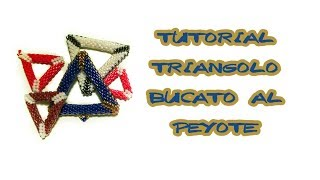 tutorial di base peyote per principianti  come creare un triangolo bucato tutorial con delica