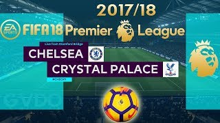 FIFA 18 Chelsea vs Crystal Palace | Premier League 2017/18 | PS4 Full Match