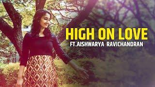 High On Love (Cover) - ft.Aishwarya  Ravichandran | Pyaar Prema Kaadhal | Yuvan Shankar Raja