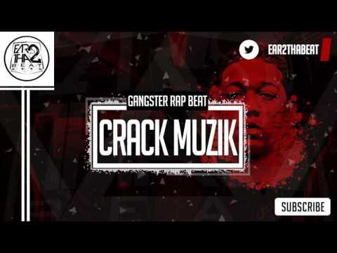 Hard New Rap Beat 2016 Hip Hop Instrumentals 2016 - CRACK MUZIK |prod. Ear2ThaBeat