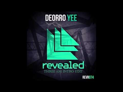 Deorro - Yee (Three AM Intro Edit)