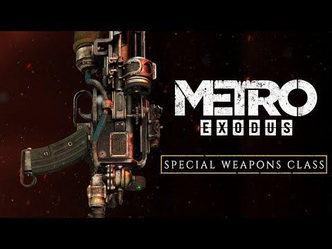 Metro Exodus - Special Weapons Class [UK]
