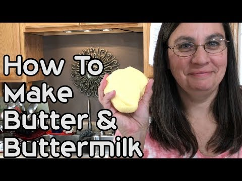 How To Make Butter and Buttermilk