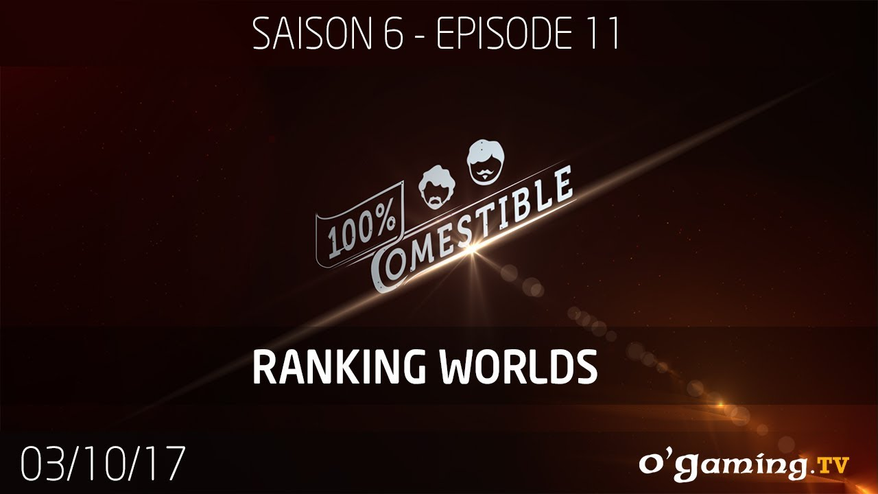 100% comestible - S6E11 - Ranking Worlds - League of Legends